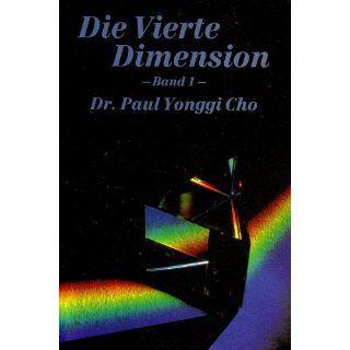 Die Vierte Dimension, Band 1 von Dr. Paul Yonggi Cho von Gottfried