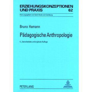 Pädagogische Anthropologie Theorien   Modelle   Strukturen. Eine