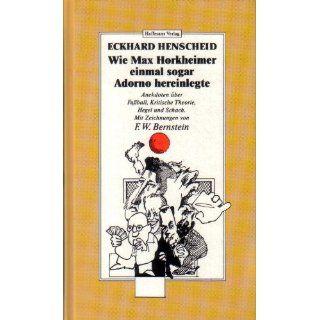 Wie Max Horkheimer einmal sogar Adorno hereinlegte. Anekdoten über