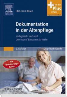 Dokumentation in der Altenpflege von Elke Erika Rösen