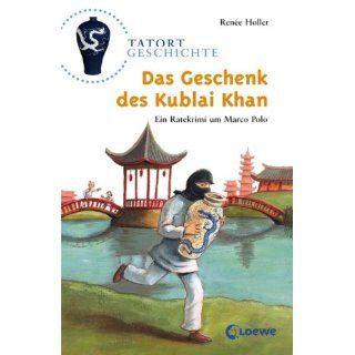 Tatort Geschichte. Das Geschenk des Kublai Khan: Ein Ratekrimi um