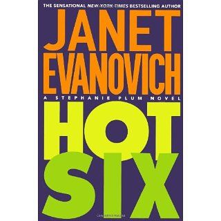 Hot Six (Stephanie Plum Novels): Janet Evanovich: Englische