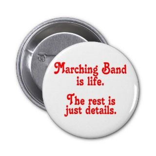 Marching Band is life Pin