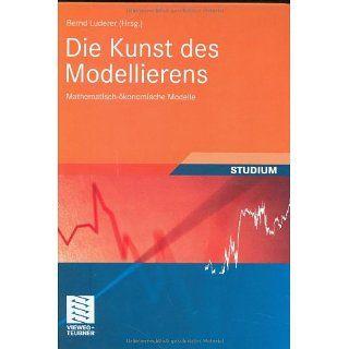 Die Kunst des Modellierens Mathematisch ökonomische Modelle