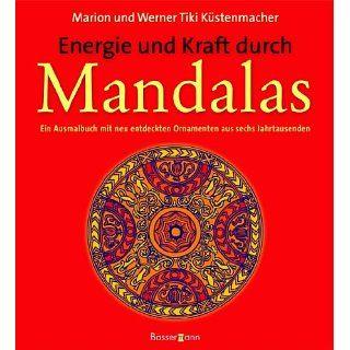 Energie und Kraft durch Mandalas Marion Küstenmacher