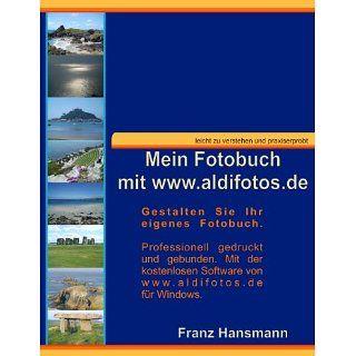 Mein Fotobuch mit www.aldifotos.de Gestalten Sie Ihr eigenes Fotobuch