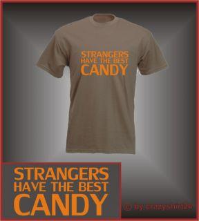 Fun Shirt kult Strangers have the best Candy S XXL