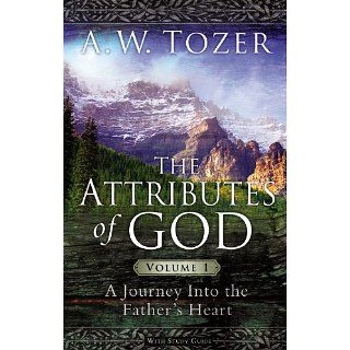 Attributes of God Volume 1 with Study Guide eBook A.W. Tozer