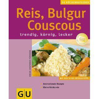 Reis, Couscous, Bulgur (GU KüchenRatgeber neu) Erika