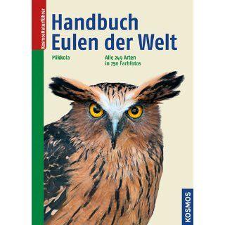 Handbuch Eulen der Welt Alle 249 Arten in 750 Farbfotos