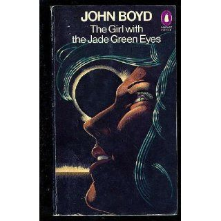 The Girl with the Jade Green Eyes John Boyd Englische