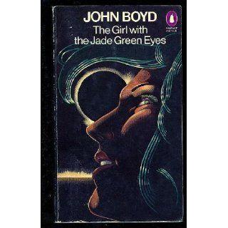 The Girl with the Jade Green Eyes John Boyd Englische