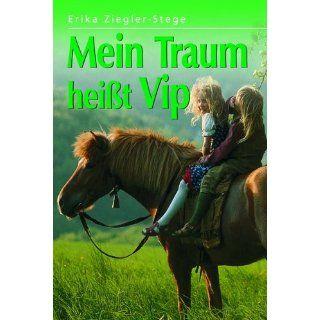 Mein Traum heisst Vip Erika Ziegler Stege Bücher