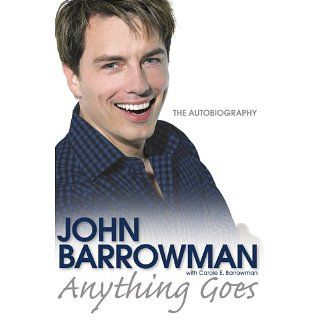 Anything Goes: The Autobiography eBook: John Barrowman, Carole E