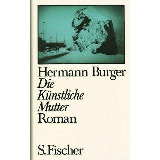 Die Künstliche Mutter: Hermann Burger: Bücher