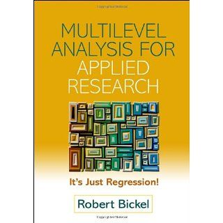 Multilevel Analysis for Applied Research Its Just Regression