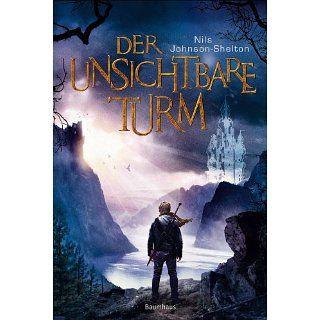 Der unsichtbare Turm eBook: Nils Johnson Shelton, Valerie Schneider