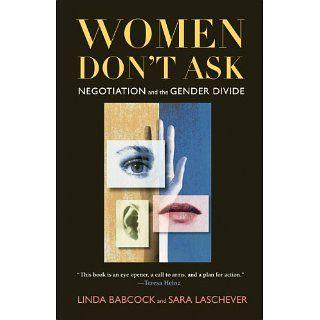 Women Dont Ask Negotiation and the Gender Divide eBook Linda