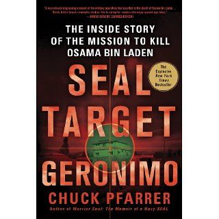 SEAL Target Geronimo The Inside Story of the Mission to Kill Osama