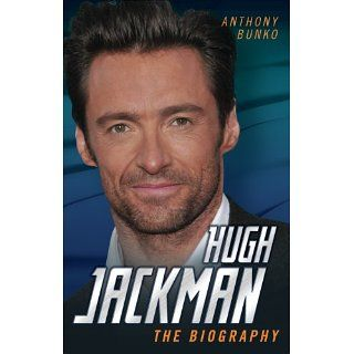 Hugh Jackman   The Biography eBook Anthony Bunko Kindle