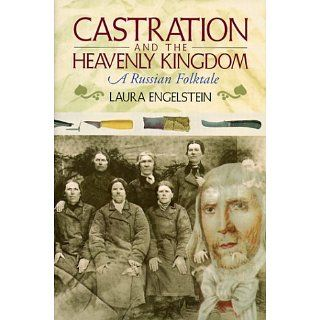 Castration and the Heavenly Kingdom: A Russian Folktale: