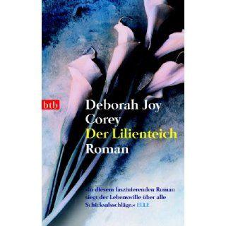 Der Lilienteich. Roman Deborah J. Corey, Lisa Janach