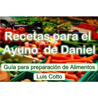 Recetas para el Ayuno de Daniel eBook Luis Cotto Kindle