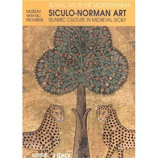 Italy Sicily Arab Norman Art Islamic Culture in Medieval S (Islamic