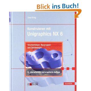 Simulationen mit Unigraphics NX 4 Kinematik, FEM und CFD [Taschenbuch