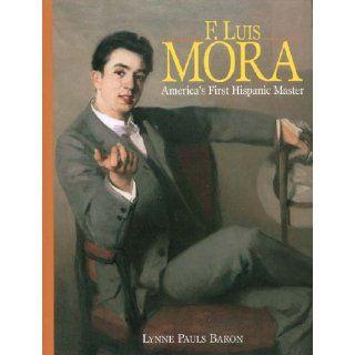 Luis Mora Americas First Hispanic Master [1874 1940]
