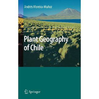 Plant Geography of Chile (Plant and Vegetation) eBook Andres Moreira