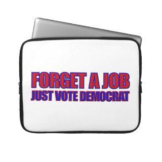 2012 Political Anti Democrat Anti Obama Jobs Laptop Computer Sleeve