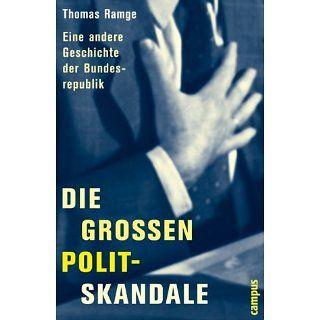 Die großen Polit Skandale Eine andere Geschichte der Bundesrepublik