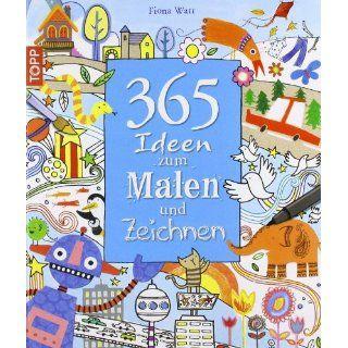 365 Ideen zum Malen und Zeichnen: Fiona Watt: Bücher