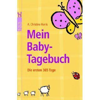 Mein Baby Tagebuch Die ersten 365 Tage A. Christine