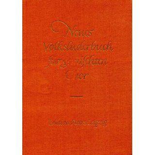 Neues Volksliederbuch für gemischten Chor. Partitur Ernst