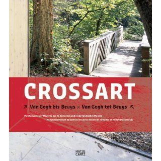 CROSSART. Van Gogh bis Beuys Van Gogh tot Beuys Crossart