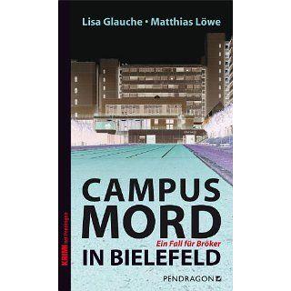 Campusmord in Bielefeld Ein Fall für Bröker Lisa