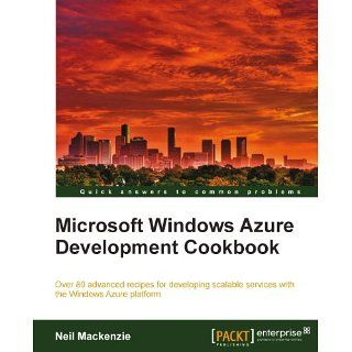 Microsoft Windows Azure Development Cookbook eBook Neil Mackenzie