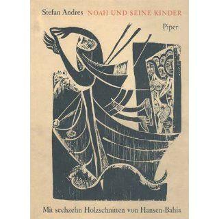 Noah und seine Kinder Stefan Andres, Hansen Bahia Bücher