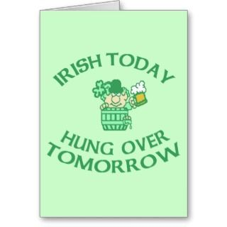 Irish Today Hung Over Tomorrow Card
