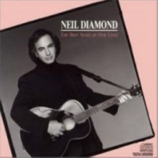 Diamond, Neil   The Best Year Of Our Lives CD NEU