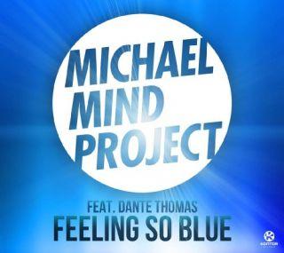 MICHAEL MIND PROJECT FEAT. THOMAS, DANTE   FEELING SO B