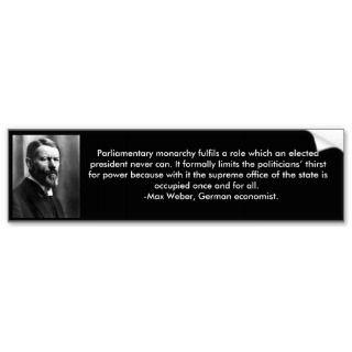 Max Weber Monarchy Quote bumper sticker
