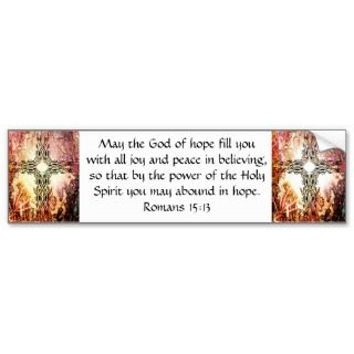 Verses Uplifting Quote Romans 15:13 Bumper Stickers