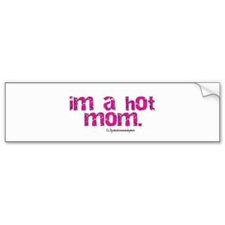 HOT MOM STICKER! BUMPER STICKERS