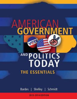 American Government and Politics Today The Essentials 2013   2014