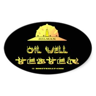 Oilman,Well Tester,Oil Field,Oil,Gas,Hard Hat Sticker