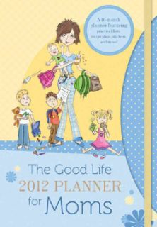 The 2012 Good Life Planner for Moms (Hardcover)