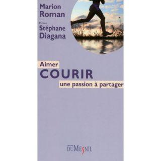 Aimer courir  une passion à partager   Achat / Vente livre Marion